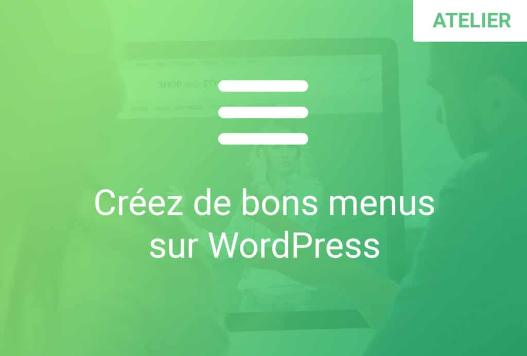 formation creez de bons menus sur wordpress