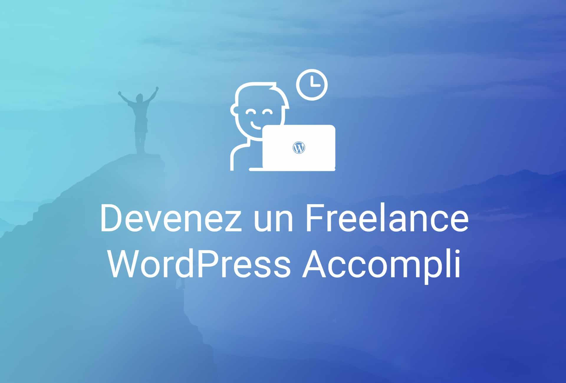 Devenez un freelance WordPress accompli