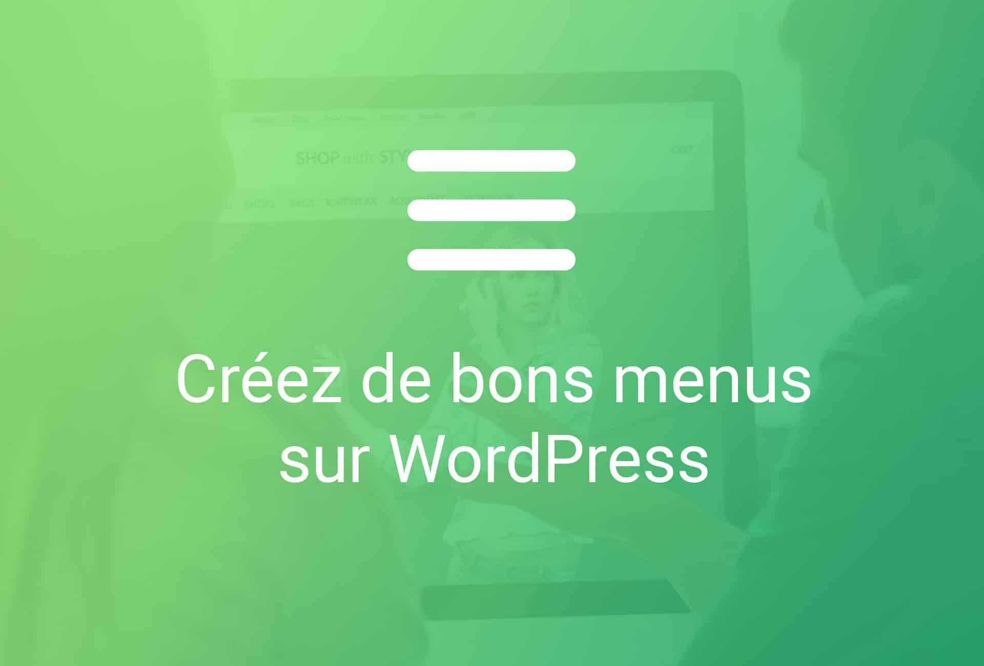 Créer de bons menus dans WordPress